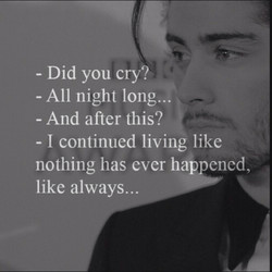 - Did you cry? 