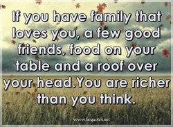 If you have family thagt* 