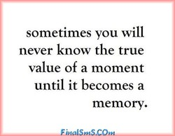 sometimes you will 