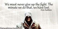 We must never give up the fight. The 