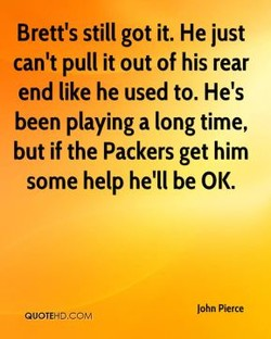 Brett's still got it. He just 