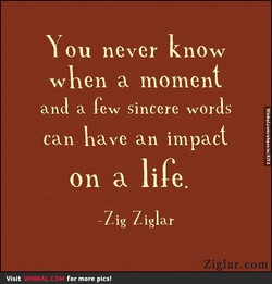 You never now 