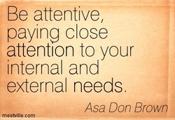Be attentive, 