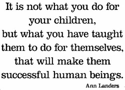 It is not what you do for 
