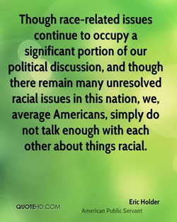 Though race-related issues 