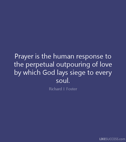 Prayer is the human response to 