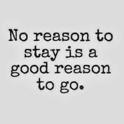 No reason to 