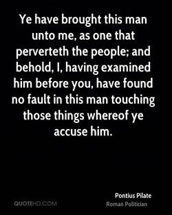 Ye have brought this man 