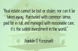 'Real estate cannot be lost or stolen, nor can it be 