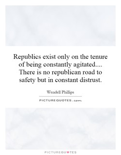 Republics exist only on the tenure 
