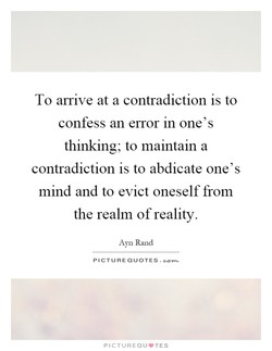 To arrive at a contradiction is to 