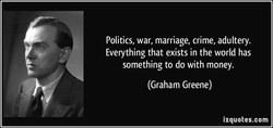 Politics, war, marriage, crime, adultery. 