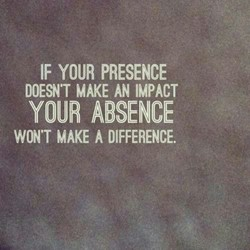 IF YOUR PRESENCE 