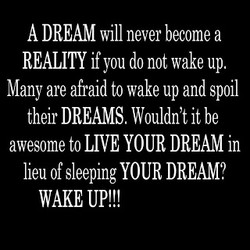 A DREAM will never become a 