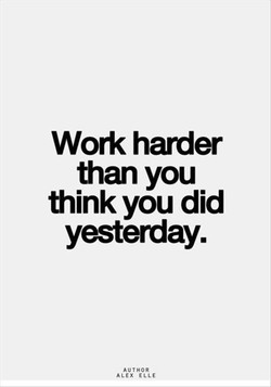 Work harder 