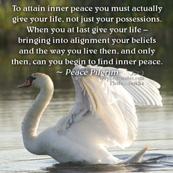 To attain inner peace you must actually 
