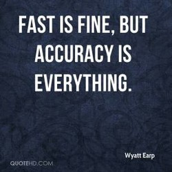 FAST IS FINE, BUT 