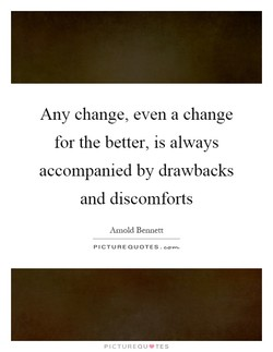 Any change, even a change 