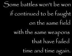 some battles won't be won 