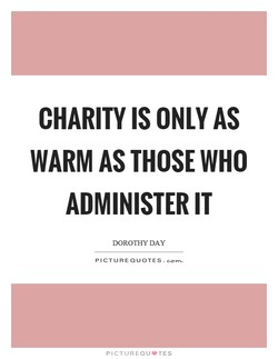 CHARITY IS ONLY AS 