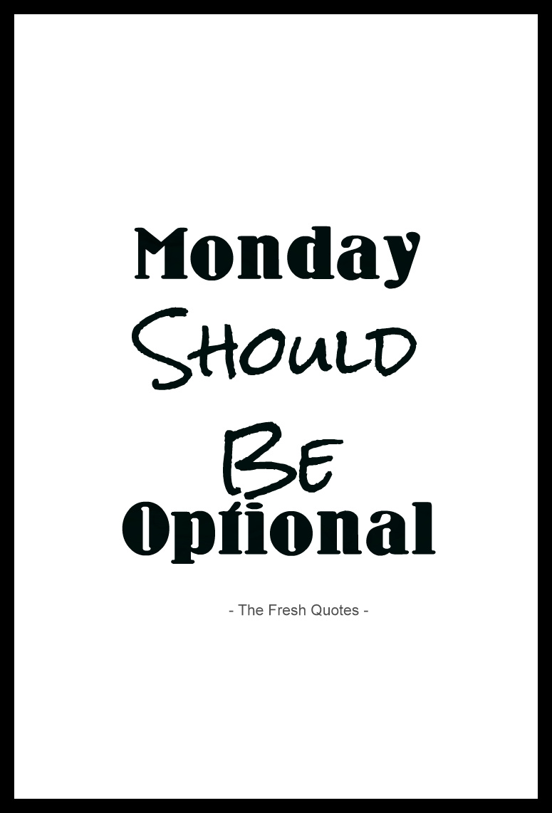Quotes About Monday Morning 65 Quotes