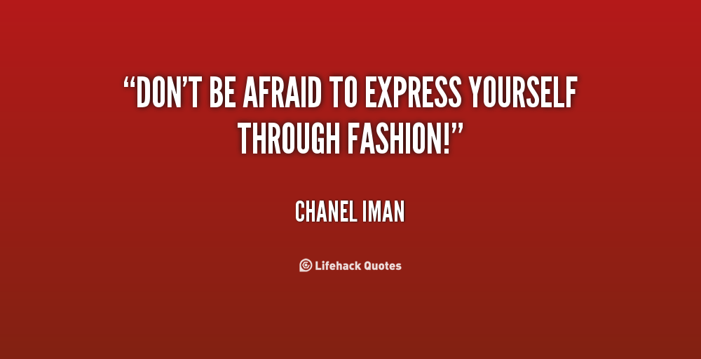 Quotes about Expressing yourself through clothes (14 quotes) Quotes About Being Yourself