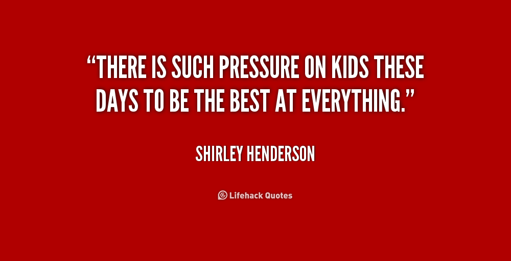 quotes about pressure to succeed quotes
