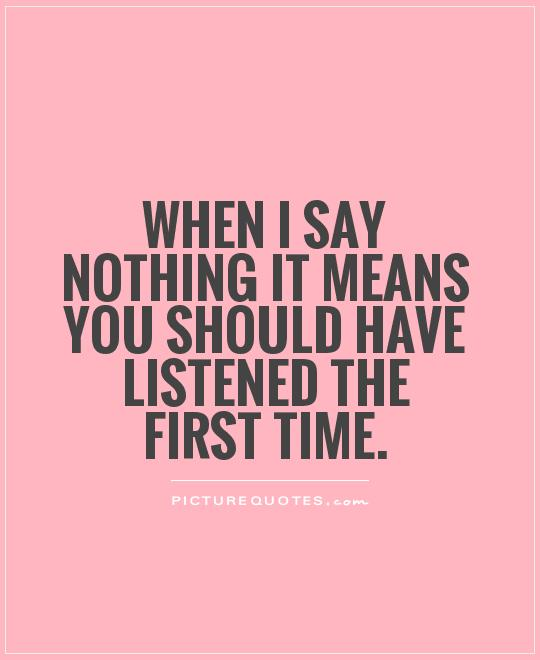 Quotes About Nothing To Say 570 Quotes