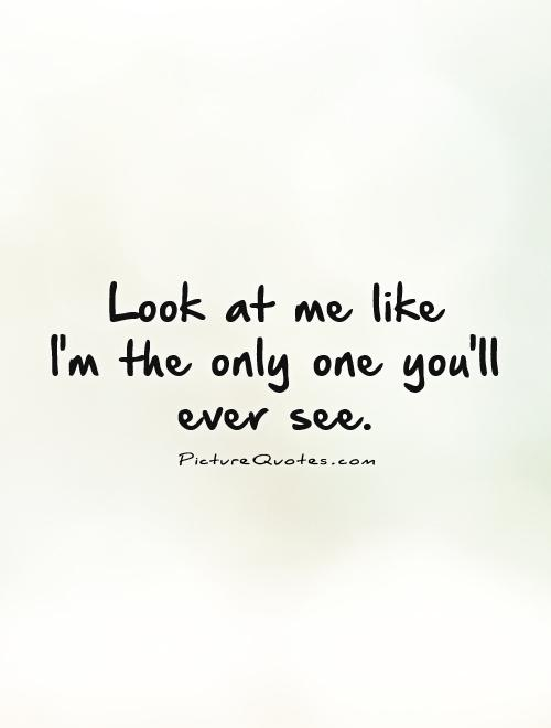 Quotes About Look For Me 252 Quotes