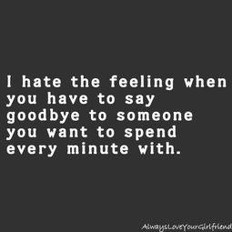 Saying goodbye what to you love say to someone when Goodbye Love