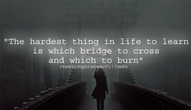 Quotes About Bridge And Life 62 Quotes