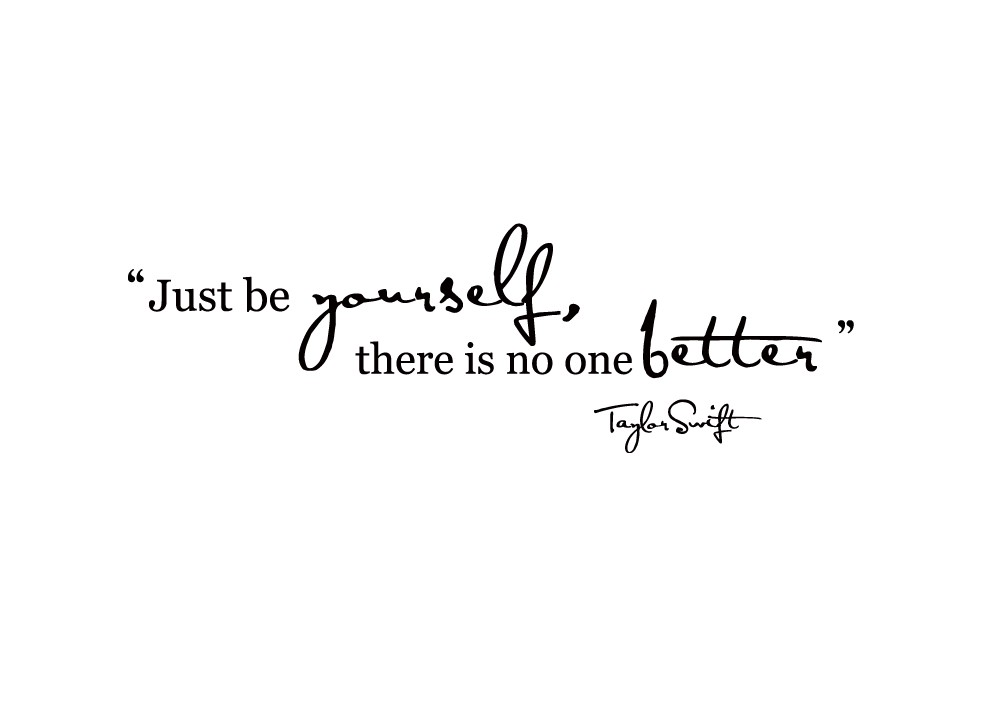 Quotes about Just being yourself (72 quotes)