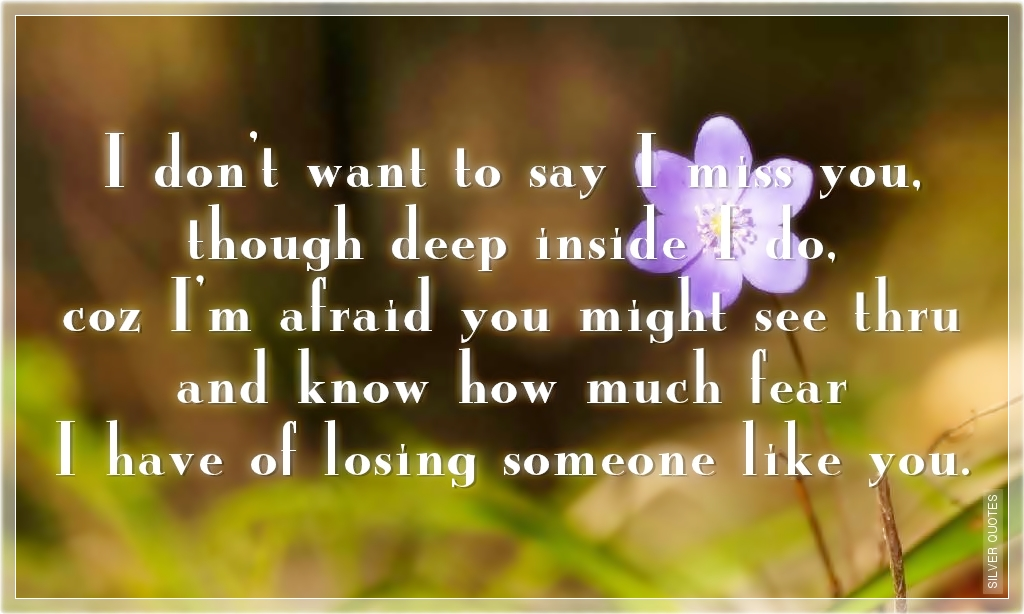 Quotes About Fear To Lose Someone 22 Quotes