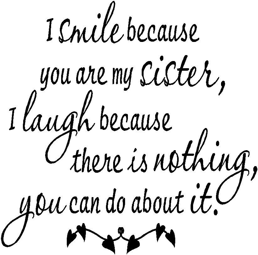 Quotes about Sister and niece (27 quotes)