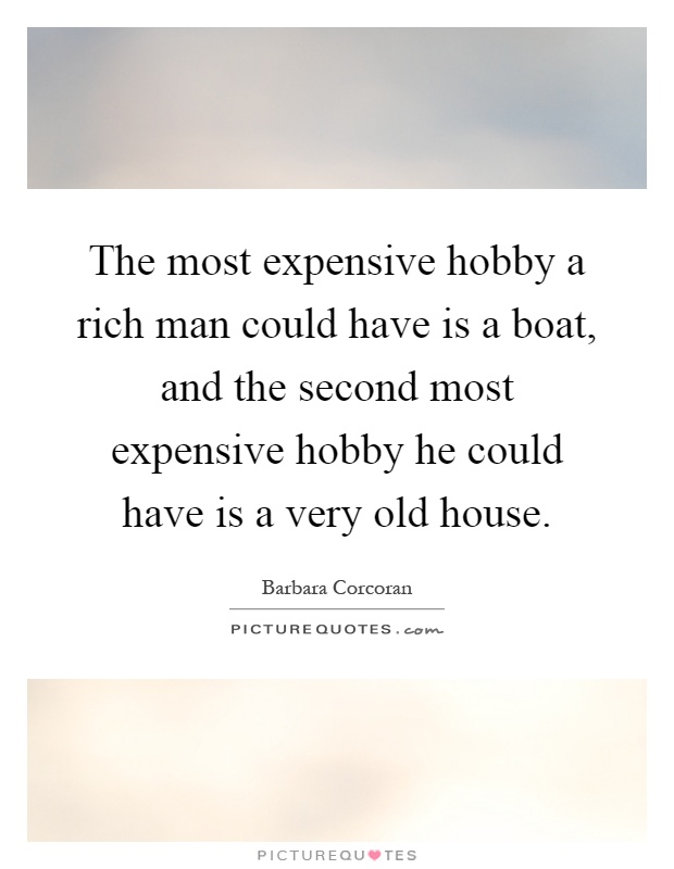 expensive hobbies Expensive hobbies are a delight, but they sure can burn a hole in your pocket take a look at some such hobbies mentioned below, which can't really be called 'hobbies.