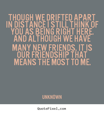 Quotes about Being apart from friends (12 quotes)