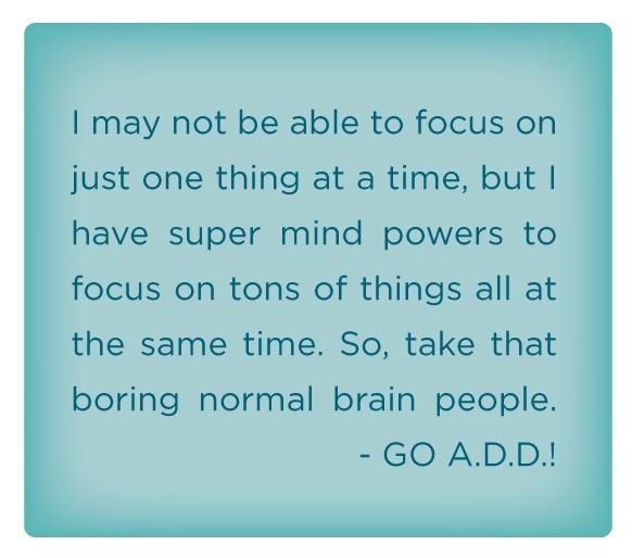 Quotes About Attention Deficit Disorder 46 Quotes