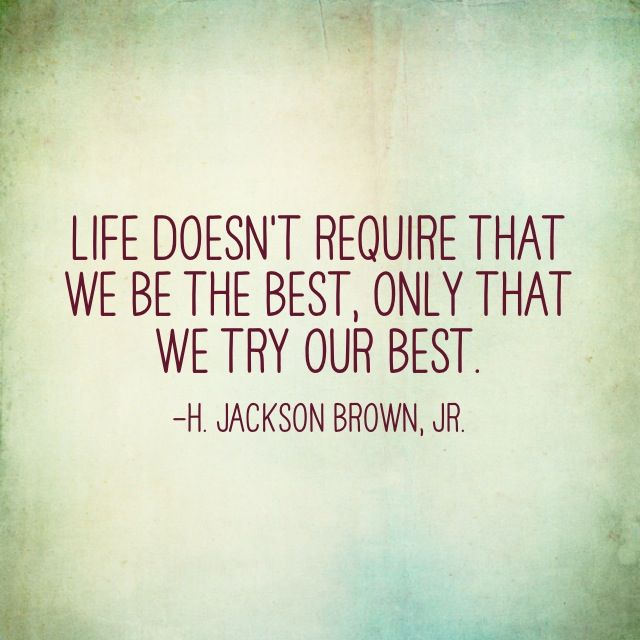 Try Your Best Quotes Quotes about Try Your Best (106 quotes) Try Your Best Quotes