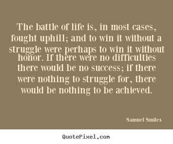 Quotes About Battle 565 Quotes