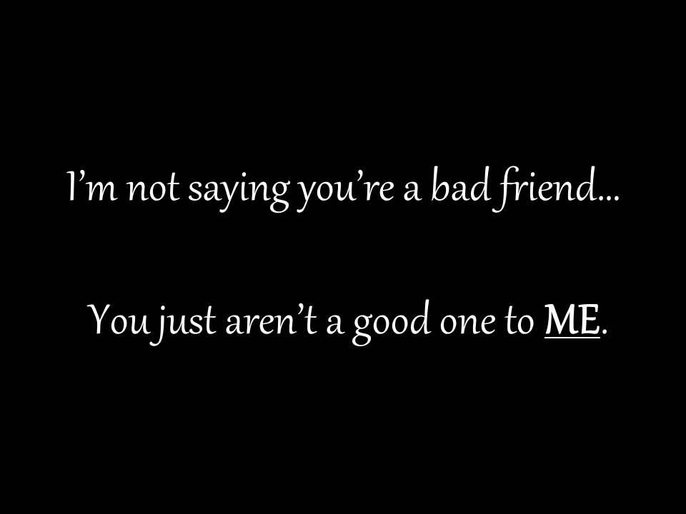 Quotes about Poor friendship (25 quotes)