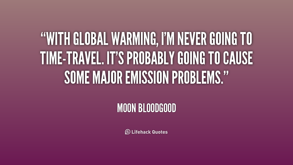 Quotes About Effects Of Global Warming 60 Quotes New Global Warming Quotes