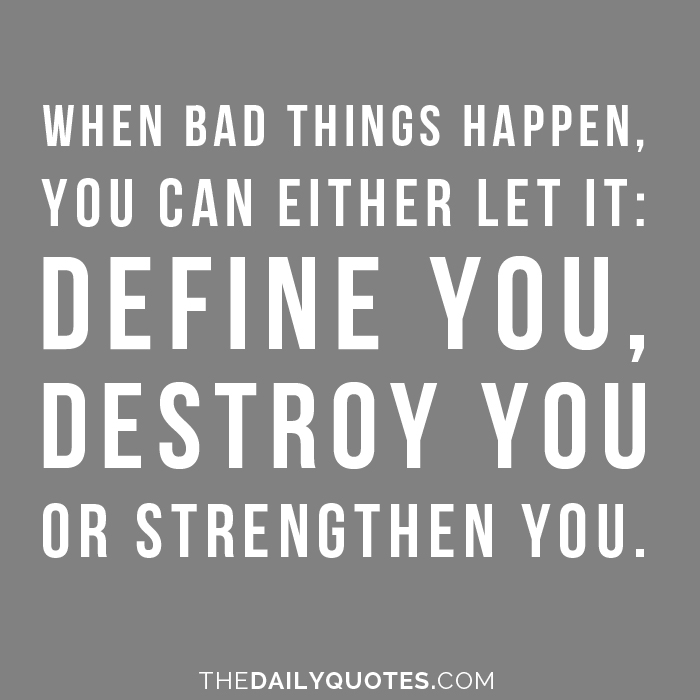 Bad Things Happen Quotes: Quotes About Bad Things Happening (43 Quotes