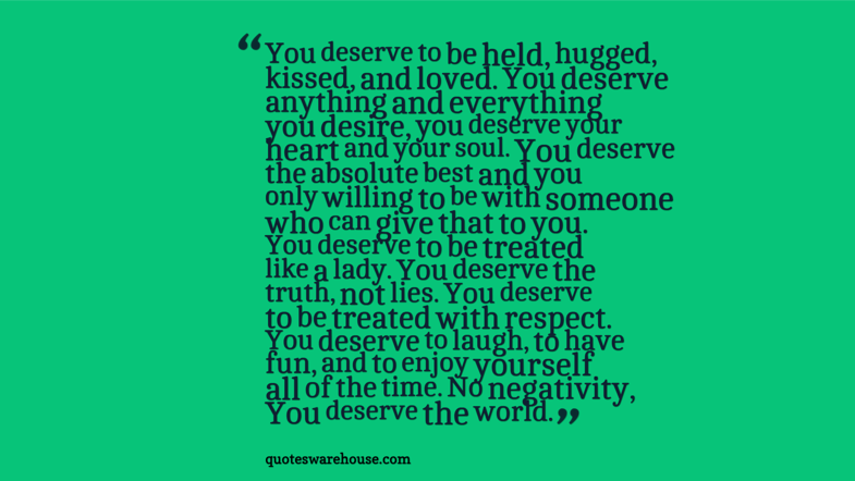 Quotes About Deserve The Best 103 Quotes