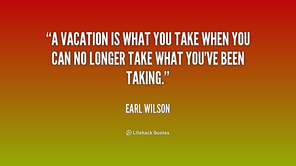 Quotes About Vacations Funny