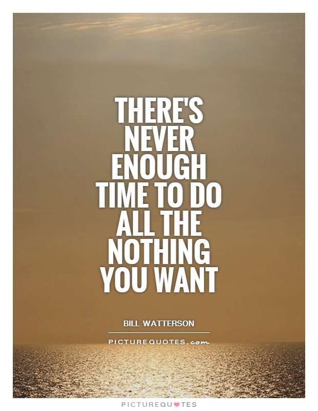 Quotes about Not Enough Time 130 quotes