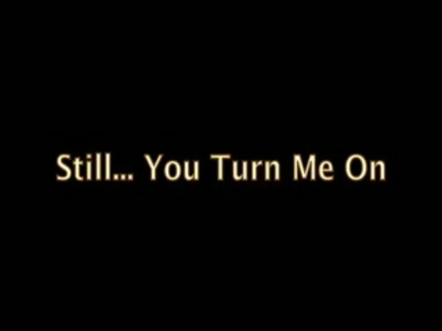 Quotes about Turn me on (82 quotes)