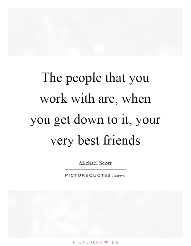 Work Friends Quotes Quotes about Work and friendship (56 quotes) Work Friends Quotes