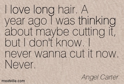 Quotes About Cutting Long Hair 20 Quotes