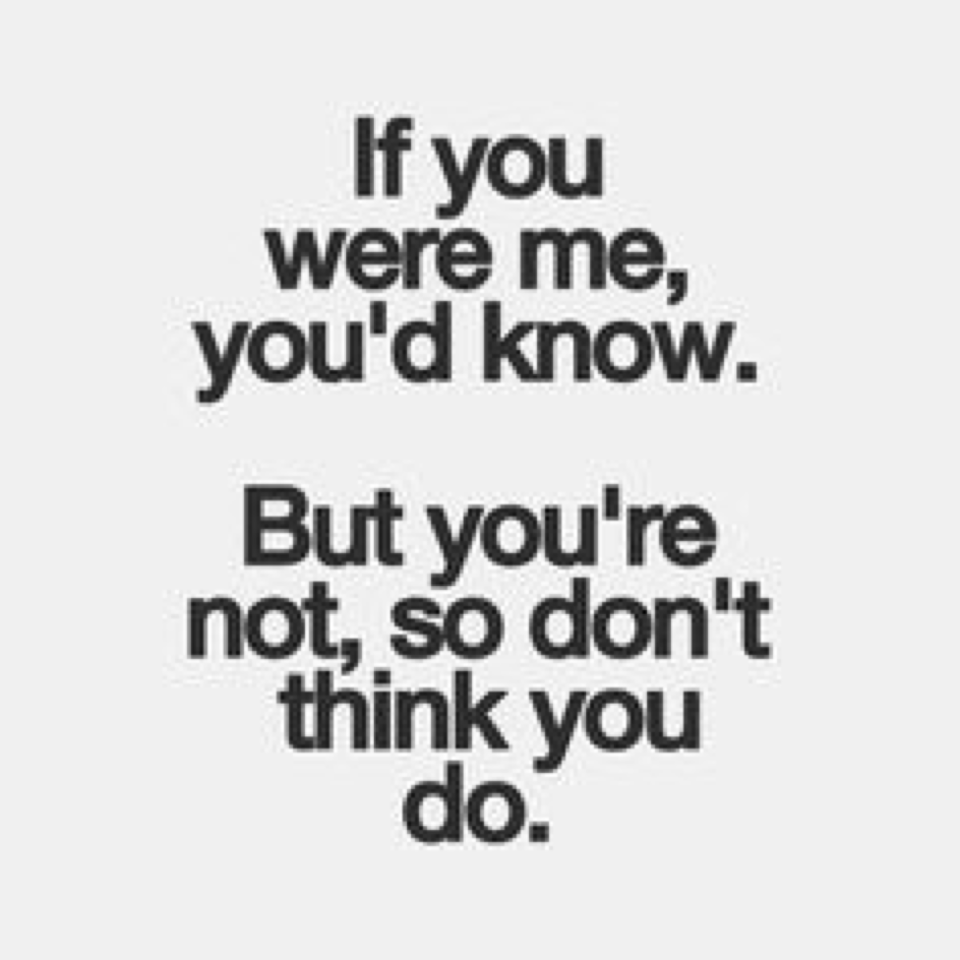 Quotes About Thinking You Know Me 27 Quotes