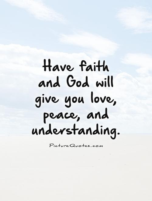 Quotes About Peace Love And Faith 21 Quotes